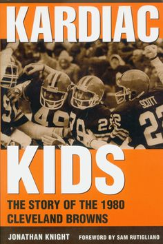 Kardiac Kids: The Story of the 1980 Cleveland Browns. Created by: Jonathan Knight. Cleveland Browns Football, Cleveland Rocks, Cleveland Ohio, Cleveland Indians, Akron Ohio, Go Browns, Browns Fans, Jonathan Knight, Kent State University
