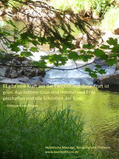 """""""Es gibt eine Kraft aus der Ewigkeit und diese Kraft ist grün. Aus lichtem Grün sind Himmel und Erde geschaffen und alle Schönheit der Welt."""" -- Hildegard von Bingen"""