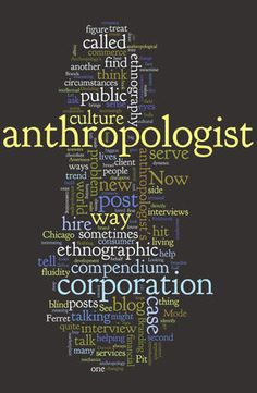 Anthropologist. The only thing and everything I want to be.