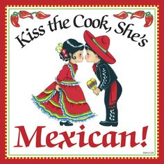 "A unique gift for someone with Mexican roots. This charming quality decorative magnetic tile features the saying: ""Kiss The Cook, She's Mexican! Approximate Dimensions (Length x Width x Height): Material Type: Ceramic Mexican Kitchen Decor, Mexican Kitchens, Mexican Heritage, Mexican Style, Mexican Moms, Mexican Hacienda, Shabby Chic Pink, Kiss The Cook, Mexican American"
