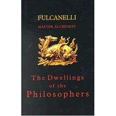 Fulcanelli Master Alchemist - The Dwellings of the Philosophers Best History Books, Black History Books, Cool Books, My Books, Books To Read, Best Books For Men, Magick Book, Witchcraft, Philosophy Books