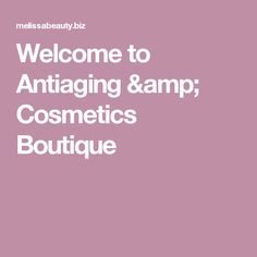 Welcome to Antiaging & Cosmetics Boutique