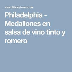 Philadelphia - Medallones en salsa de vino tinto y romero