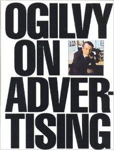 Ogilvy on Advertising, David Ogilvy   10 libros sobre marketing y publicidad para leer este verano #MarketingPicnic