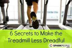 6 Secrets to Take the Dread Out of the Treadmill. If you've been cooped up indoors in this cold weather, you're probably getting pretty bored by now. Here's how to change up your walking or running routine to make it more fun! | via @SparkPeople #fitness #exercise #workout #walk #run #winter