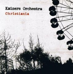 Kaizers Orchestra - Christiania