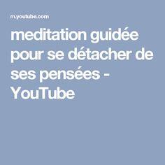 meditation guidée pour se détacher de ses pensées - YouTube