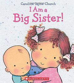 I Am a Big Sister by Caroline Jayne Church http://www.amazon.com/dp/0545688981/ref=cm_sw_r_pi_dp_wVDIub1A1HF1P