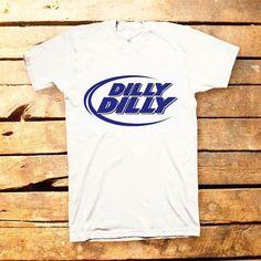 9f38918c Funny Shirt Funny T-Shirt Dilly Dilly Shirt t-shirts women