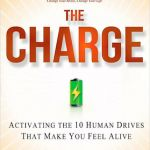 The Charge: Activating the 10 Human Drives That Make You Feel Alive - Brendon Burchard. Whether you learn about and implement all 10 human drives, even just implementing 1 will allow you to feel a positive change in your day. Motivational Books, Inspirational Books, Good Books, Books To Read, My Books, Amazing Books, Date, Positive Thinking Books, Make You Feel