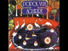 Popol Vuh   Aguirre (1975)   La prima collaborazione dei Popol Vuh col regista Werner Herzog, la grandezza della natura che sovrasta le ambizioni degli uomini.