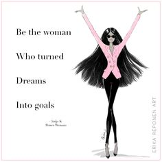 Made this illustration for Saija K Power Woman - Be the woman who turned dreams into goals - inspiration - quote - fashion illustration - Erika Reponen Art Fashion Quotes, Powerful Women, Erika, Female Art, Hair Accessories, Goals, Dreams, Woman, Illustration
