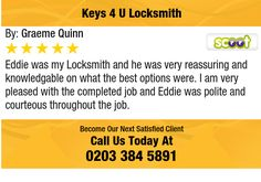 Eddie was my Locksmith and he was very reassuring and knowledgable on what the best...