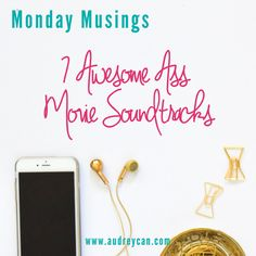 Monday Musings: 7 Awesome Ass Movie Soundtracks http://www.audreycan.com/2017/07/monday-musings-7-awesome-ass-movie-soundtracks/ 7 movie soundtracks that I'm crazy in love with (with one epic honorable mention). Did any of your favorites make my list? Beginning the week with a bit of randomness. Sometimes fun, sometimes silly, always real! Check out my Monday Musings & share what is on YOUR list!!