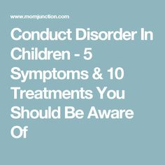 Conduct Disorder In Children - 5 Symptoms & 10 Treatments You Should Be Aware Of Adhd Symptoms In Children, Anxiety In Children, Adhd Kids, Acid Reflux In Children, Conduct Disorder, Bipolar Disorder, Adhd Help, Adhd Strategies, Heartburn Symptoms