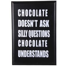 Chocolate Understands Framed Quote Print, available at Browsers, Limerick, Ireland and online at www.browsers.ie.
