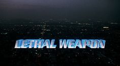 Movie Titles, Movie Tv, Richard Donner, Lethal Weapon, Blu Ray Movies, Fallen London, Mel Gibson, Title Card, Aesthetic Grunge