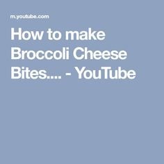 How to make Broccoli Cheese Bites.... - YouTube