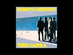Egberto Gismonti - Trenzinho do Caipira