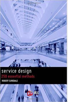 Service Design: 250 essential methods: Amazon.de: Robert A Curedale: Fremdsprachige Bücher