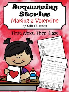 For this activity, students will sequence a story about making a Valentine's Day card using the words first, next, then, and last. There are three activities included for differentiation. For one activity, students read the short passage, then cut and paste the story pictures in order.