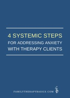 Four Systemic Steps for Addressing Anxiety with Therapy Clients — Family Therapy Basics Mental Health Counseling, Counseling Psychology, Psychology Courses, Counseling Activities, Therapy Activities, Counseling Worksheets, School Counseling, Deal With Anxiety, Stress And Anxiety
