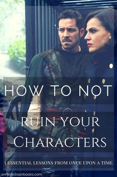 5 Essential Writing Lessons from Once Upon a Time | How to not ruin characters