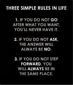 """""""Si no persigues lo que quieres, nunca lo tendrás; si no preguntas, la respuesta siempre será no; si no sigues adelante, siempre estarás en el mismo lugar""""."""