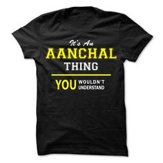 Its An AANCHAL thing, ᑐ you wouldnt understand !!AANCHAL, are you tired of having to explain yourself? With this T-Shirt, you no longer have to. There are things that only AANCHAL can understand. Grab yours TODAY! If its not for you, you can search your name or your friends name.Its An AANCHAL thing, you wouldnt understand !!