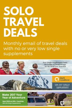 Solo Travel Deals: every month we'll send you an email with tours that charge no or very low single supplement. Check the current list here: http://solotravelerblog.com/solo-travel-deals/ Sign up for the newsletter to receive it monthly.