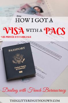 How I Got a Visa Vie Privée et Familiale With a PACS - The Glittering Unknown Marriage Certificate, Moving To Paris, Etiquette, First Step, Passport, Stress, United States, France, How To Plan
