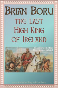 Brian Boru was probably the most successful warlord king in Irish history. He is known as the last High King of Ireland and is even credited with seeing off the Vikings who had terrorised the Irish for over 200 years.
