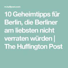 10 Geheimtipps für Berlin, die Berliner am liebsten nicht verraten würden | The Huffington Post
