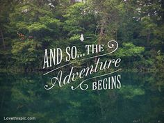 The Adventure Begins Pictures, Photos, and Images for Facebook, Tumblr, Pinterest, and Twitter