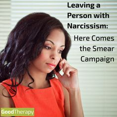 Leaving a Person with Narcissism: Here Comes the Smear Campaign #narcissism #narcissisticabuse