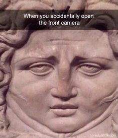 19 Times Art History Reactions Were Too Funny - History Memes - - When you accidentally open the front facing phone. 19 Times Art History Reactions Were Too Funny The post 19 Times Art History Reactions Were Too Funny appeared first on Gag Dad. Crazy Funny Memes, Really Funny Memes, Stupid Funny Memes, Funny Relatable Memes, Haha Funny, Funny Posts, Funny Stuff, Funny Memes For Kids, Funny New Years Memes