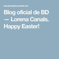 Blog oficial de BD — Lorena Canals. Happy Easter!