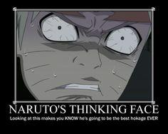Naruto's Thinking Face. I KNOW RIGHT, BEST HOKAGE EVER!!!