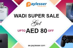 Wadi Super Sale -get up to AED 80 discount on shopping of selected items. #Wadi #Offer #paylesser  Why pay more?