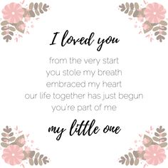 baby quotes / baby boy quotes / baby girl quotes / inspirational newborn quotes / baby quotes for nursery / i loved you from the very start you stole my breath away