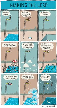"""Making The Leap, by Grant Snider 