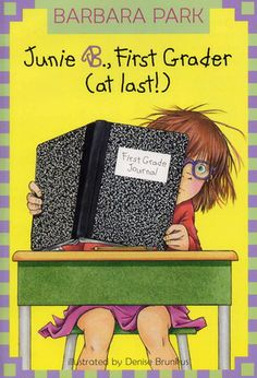 Junie B., First Grader (at last!) (Book 18) by Barbara Park - the Junie B. Jones series was the No. 71 most banned and challenged title 2000-2009