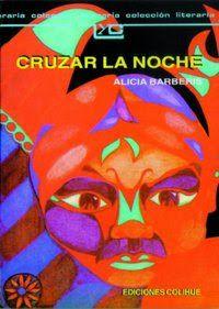 Cruzar la noche- Alicia Barberis