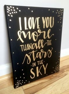 Side Hustle Ideas Discover I love you more than all the stars I love you more sign star nursery decor space nursery art love you more sign outer space nursery Black White And Gold Bedroom, Teal And Gold, Star Nursery, Nursery Decor, Nursery Signs, Nursery Art, Canvas Letters, Gold Rooms, Bedroom Pictures