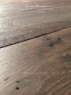 Pavé Tile, Wood & Stone, Inc. > Vintage Wide Plank French Oak Floors: Provence Ancienne Vintage Wide Plank French Oak Flooring™