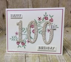 Stamping Inferno: Number of Years for What Will You Stamp? 100th Birthday Card, Special Birthday Cards, 21st Birthday Cards, Homemade Birthday Cards, Birthday Cards For Women, Bday Cards, Birthday Numbers, Mom Birthday, Creative Birthday Gifts