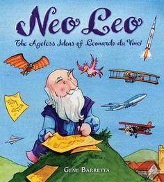 Neo Leo: The Ageless Ideas of Leonardo Da Vinci by Gene Barretta