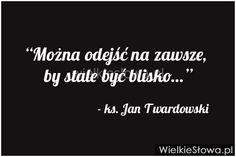 Można odejść na zawsze... #Twardowski-Jan, #Śmierć