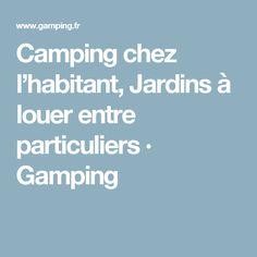 Camping chez l'habitant, Jardins à louer entre particuliers · Gamping