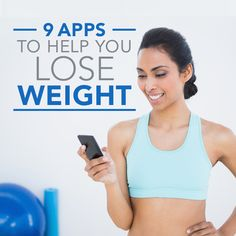 9 Apps to Help You Lose Weight #loseweight #weightloss